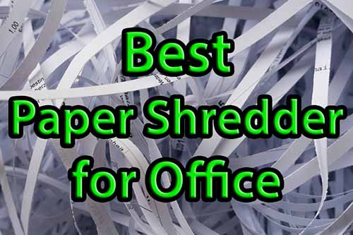 What is the best Paper Shredder for Office use