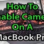 How To Enable Camera On A MacBook Pro