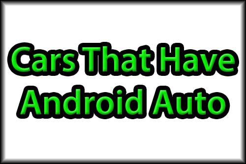 Cars That Have Android Auto