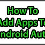 How To Add Apps To Android Auto