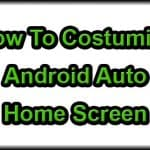 How to Customize Your Android Auto HomeScreen