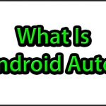 What Is Android Auto App