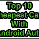 Top 10 Cheapest Cars with Android Auto