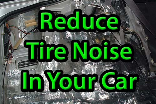 How to Reduce Tire Noise in Car