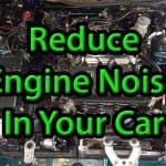 How to reduce engine noise in cabin