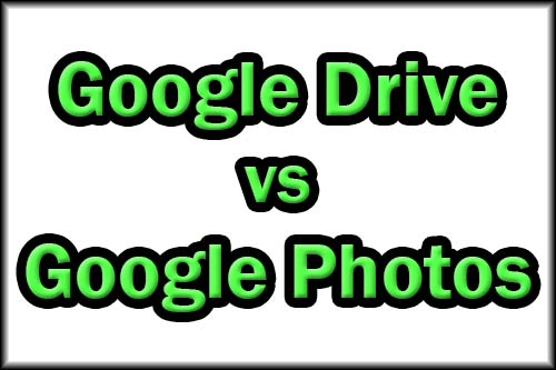Google Drive versus Google Photos