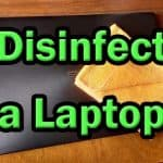 How to Disinfect a Laptop