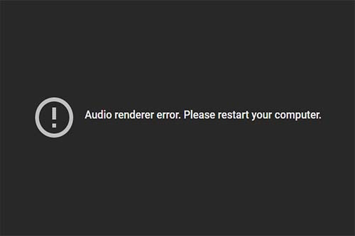 How to fix audio renderer error on YouTube